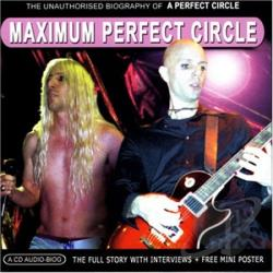 A Perfect Circle - Maximum Perfect Circle: The Unauthorised Biography CD Cover Art