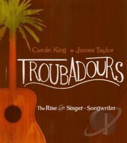King, Carole / Taylor, James - Troubadours: The Rise of the Singer-Songwriter CD Cover Art