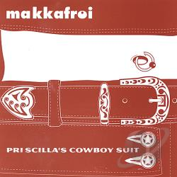 makkafroi - Priscilla's Cowboy Suit CD Cover Art