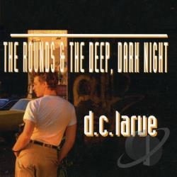 LaRue, D.C. - Rounds & Deep Dark Night CD Cover Art