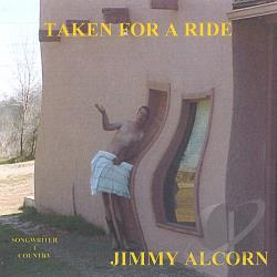 Alcorn, Jimmy - Taken for a Ride CD Cover Art