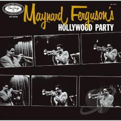Ferguson, Maynard - Maynard Ferguson's Hollywood Party CD Cover Art