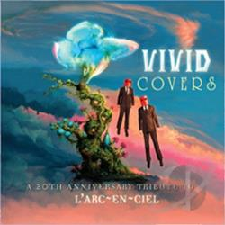 Vivid Covers: A 20th Anniversary Tribute To L'Arc-En-Ciel CD Cover Art