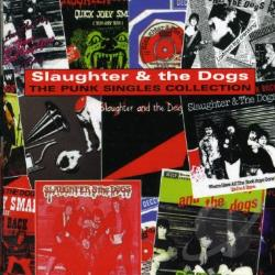 Slaughter & The Dogs - Punk Singles Collection CD Cover Art