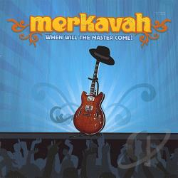 Merkavah - When Will The Master Come? CD Cover Art