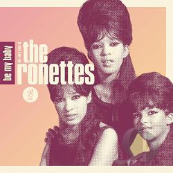 Ronettes - Be My Baby: The Very Best of the Ronettes CD Cover Art
