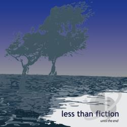 Less Than Fiction - Until The End CD Cover Art