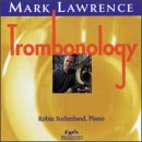 Lawrence, Mark: trb / Sutherla - Trombonology CD Cover Art
