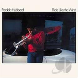 Hubbard, Freddie - Ride Like the Wind CD Cover Art