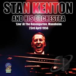 Kenton, Stan / Stan Kenton And His Orchestra - Rosengarten: Manheim, Germany 23rd April 1956 CD Cover Art