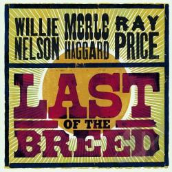 Haggard, Merle / Nelson, Willie / Price, Ray - Last of the Breed CD Cover Art