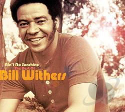 Withers, Bill - Ain't No Sunshine: The Best of Bill Withers CD Cover Art