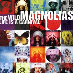 Wild Magnolias - Life Is A Carnival CD Cover Art