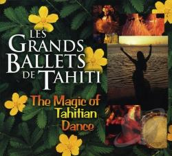 Grands Ballets De Tahiti - Magic of Polynesian Dance CD Cover Art