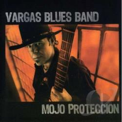 Vargas Blues Band - Mojo Proteccion CD Cover Art