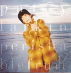 Larkin, Patty - Perishable Fruit CD Cover Art