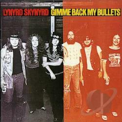 Lynyrd Skynyrd - Gimme Back My Bullets CD Cover Art