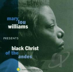 Williams, Mary Lou - Black Christ of the Andes CD Cover Art