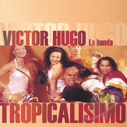 Hugo, Victor - Tropicalisimo CD Cover Art