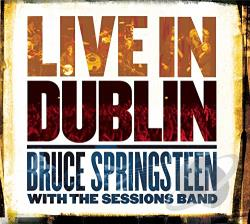 Sessions Band / Springsteen, Bruce - Live in Dublin CD Cover Art