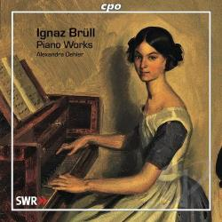 Brull / Oehler - Ignaz Brull: Piano Works CD Cover Art
