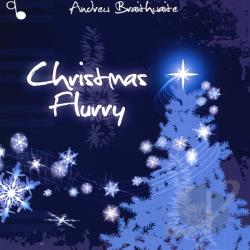 Braithwaite, Andrew - Christmas Flurry CD Cover Art