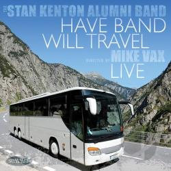 Stan Kenton Alumni Band - Have Band Will Travel CD Cover Art