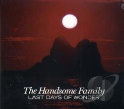 Handsome Family - Last Days of Wonder CD Cover Art