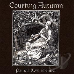 Shannon, Pamela Wyn - Courting Autumn CD Cover Art