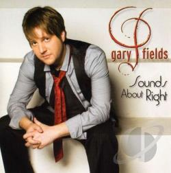 Fields, Gary - Sounds About Right CD Cover Art
