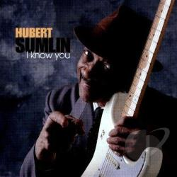 Sumlin, Hubert - I Know You CD Cover Art