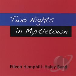 Eileen Hemphill-Haley - Two Nights in Myrtletown CD Cover Art