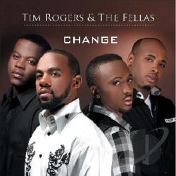 Tim Rogers & the Fellas - Change CD Cover Art