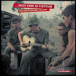 ...Next Stop Is Vietnam: The War on Record 1961-2008 CD Cover Art