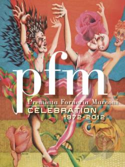 Marconi, Premiata Forneria / P.F.M. - PFM: Celebration 1972-2012 CD Cover Art