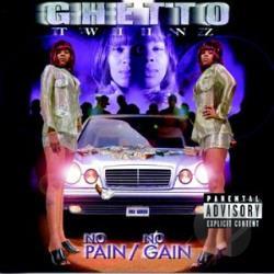 Ghetto Twiinz - No Pain No Gain