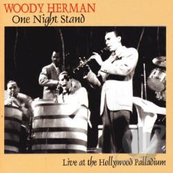 Herman, Woody - One Night Stand: Live at the Hollywood Palladium CD Cover Art