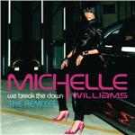 Williams, Michelle - We Break the Dawn - the Remixes DB Cover Art
