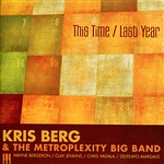 Berg, Kris / Kris Berg & the Metroplexity Big Band / Metroplexity Big Band - This Time/Last Year CD Cover Art