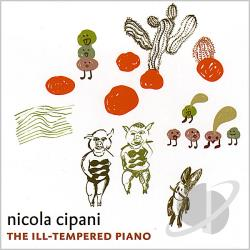 Cipani, Nicola - Ill-Tempered Piano CD Cover Art