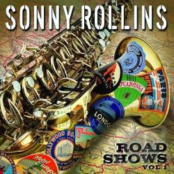 Rollins, Sonny - Road Shows, Vol. 1 CD Cover Art