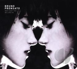 Pronsato, Bruno - Why Can't We Be Like Us CD Cover Art