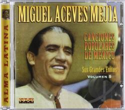 Mejia, Miguel Aceves - Canciones Populares de Mexico, Vol. 5 CD Cover Art