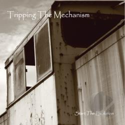 Tripping the Mechanism - Start the Evolution CD Cover Art