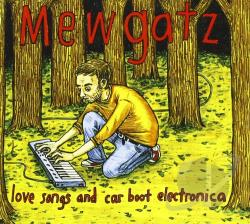 Mewgatz - Love Songs & Carboot Electronica CD Cover Art