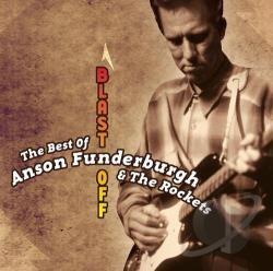 Funderburgh, Anson - Best of Anson Funderburgh: Blast Off CD Cover Art