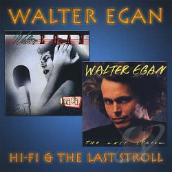 Egan, Walter - Hi-Fi/The Last Stroll CD Cover Art