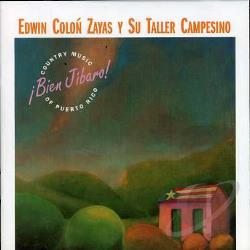 Edwin Colon Zayas Y Su Taller C - Bien Jibaro! Country Music Of Puerto Rico CD Cover Art