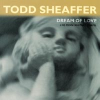 Sheaffer, Todd - Dream of Love CD Cover Art