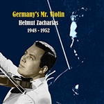 Zacharias, Helmut - Germany's Mr. Violin / Recordings 1948 - 1952 DB Cover Art